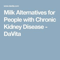 People with chronic kidney disease (CKD) are told that dairy-based milk is not good for their health condition. Learn about milk alternatives for the kidney diet. Renal Failure Diet, Kidney Failure Symptoms, Kidney Disease Symptoms, Renal Diet Food List, Salt Free Recipes, Kidney Recipes, Diet Recipes, Healthy Recipes