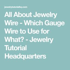 Jewelry wire gauge size chart awg american wire gauge jewelry all about jewelry wire which gauge wire to use for what jewelry tutorial greentooth Images