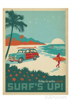 Nothing Else Matters When The Surf's Up! Prints by Anderson Design Group at AllPosters.com