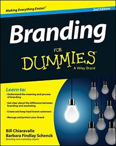 Branding For Dummies von Bill Chiaravalle http://www.amazon.de/dp/111895808X/ref=cm_sw_r_pi_dp_ps3Cvb0P2AB72
