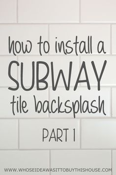 how to install a white subway tile kitchen backsplash this is part 1 with lots