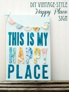 DIY Vintage Style Happy Place Sign