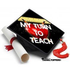 My Turn to Teach Grad Cap Tassel Topper