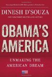 Obama's America: Unmaking the American Dream