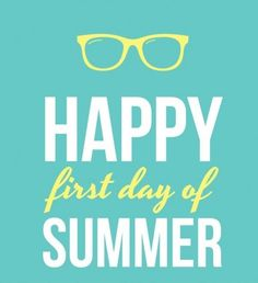 Happy first day of summer seasons months, months in a year, 12 months,