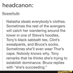 Avengers headcanon> When Clint's wife starts joining them on some of their get-togethers, they find out she's the same way. <I don't know she didn't really strike me as the 'wear clothes to dominate' type. More like the 'cook you into a delicious oblivion' type.
