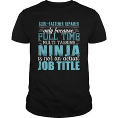 SLIDE-FASTENER REPAIRER Ninja T-shirt #jobs #tshirts #SLIDE #gift #ideas #Popular #Everything #Videos #Shop #Animals #pets #Architecture #Art #Cars #motorcycles #Celebrities #DIY #crafts #Design #Education #Entertainment #Food #drink #Gardening #Geek #Hair #beauty #Health #fitness #History #Holidays #events #Home decor #Humor #Illustrations #posters #Kids #parenting #Men #Outdoors #Photography #Products #Quotes #Science #nature #Sports #Tattoos #Technology #Travel #Weddings #Women