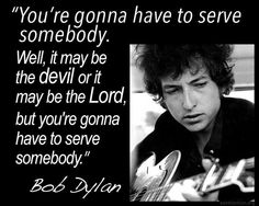 """Bob Dylan — """"You're gonna have to..."""""""