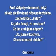 Výsledek obrázku pro čilichili English Jokes, Funny People, Sad Quotes, Funny Cute, Picture Quotes, I Laughed, Funny Jokes, Haha, Comedy