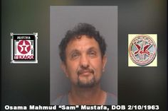 9/11 Terrorist Linked Osama 'Sam' Mustafa is on the run He Jumped Bail prior to 20 year Federal Prison sentence on IRS Check Scam.  Bill Warner Investigations Cheaters and Child Custody Cases 'Better Call Bill' Sarasota 941-926-1926: 9/11 Terrorist Linked Osama 'Sam' Mustafa is on th...
