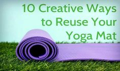 10-Creative-Ways-To-Reuse-Your-Old-Yoga-Mat1