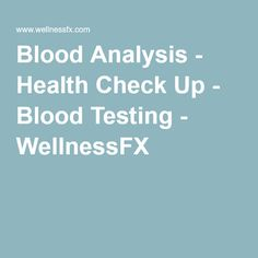 Blood Analysis - Health Check Up - Blood Testing - WellnessFX