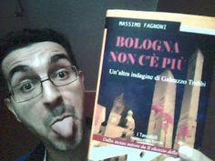Massimo Fagnoni writer: Bologna non c'è più ... recensione di Gabriele Far...