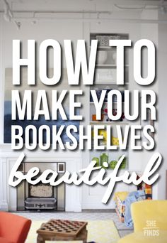 How to make your book shelves beautiful