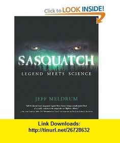 Sasquatch Legend Meets Science (9780765312174) Jeff Meldrum, George B. Schaller , ISBN-10: 0765312174  , ISBN-13: 978-0765312174 ,  , tutorials , pdf , ebook , torrent , downloads , rapidshare , filesonic , hotfile , megaupload , fileserve