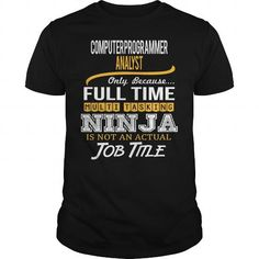 Awesome Tee For Computer Programmer Analyst T Shirts, Hoodies, Sweatshirts. CHECK PRICE ==► https://www.sunfrog.com/LifeStyle/Awesome-Tee-For-Computer-Programmer-Analyst-120561310-Black-Guys.html?41382