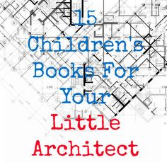 15 Adorable Children's Books For Your Little Architect