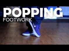 How to Dance   Step-by-Step Popping Footwork Tutorial