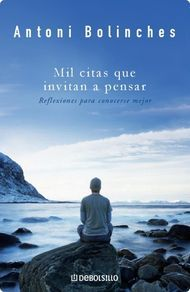 'Mil citas que invitan a pensar' de Antoni Bolinches. Puedes comprar este libro en http://www.nubico.es/tienda/mil-citas-que-invitan-a-pensar-antoni-bolinches-9788499894522 o disfrutarlo en la tarifa plana de #ebooks en #Nubico Premium: http://www.nubico.es/premium/autoayuda-y-superacion/mil-citas-que-invitan-a-pensar-antoni-bolinches-9788499894522
