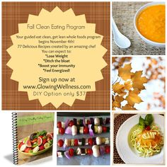 Fall Clean Eating Program!  DIY option only $37. Learn to eat whole foods that taste amazing. No shakes or deprivation. Package comes with everything you need to reboot your digestive system and rebuild your immune system.  DIY option only $37!  http://www.glowingwellness.com/clean-eating-program.html  #cleaneating #health #detox #cleanse
