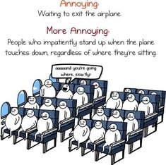 Every time.  Every flight. i wish they would hand out laminated cards upon entering a plane   people are so rude these days   how many times have you almost gotten knocked out with someone swinging their over stuff bag into your head?