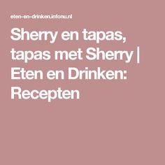 Sherry en tapas, tapas met Sherry | Eten en Drinken: Recepten