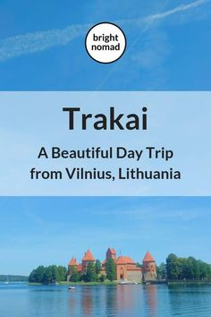 Trakai - A Beautiful Day Trip from Vilnius Lithuania - Bright Nomad babies flight hotel restaurant destinations ideas tips Europe Travel Guide, Travel Guides, Travel Destinations, Travel Packing, Budget Travel, European Destination, European Travel, Dubrovnik, Dublin