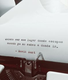 Quiero ser ese lugar donde escapas cuando ya no sabes a donde ir. - David Sant Love Poems, Love Quotes, Funny Quotes, Inspirational Quotes, Qoutes About Life, Fb Cover Photos, Quote Board, Love Can, More Than Words