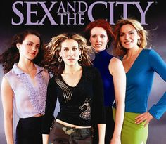Sex and the City. I didn't actually watch this until I was high school