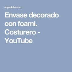 Envase decorado con foami.  Costurero - YouTube