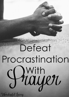 Procrastination can be a deadly poison in our lives. How do we overcome it? What is the antidote? Prayer. Prayer can change our procrastination and move us to action - and eternal action at that! Come learn how to defeat the areas of procrastination in your life with prayer!