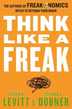 Think Like a Freak - the first book felt like they had a ton to say; the second like they wanted to finish ideas left from the first; this one like they had to come up with a book- weakest of the three