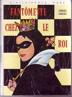 Georges Chaulet : série Fantômette Adolescence, Good Old, My Hero, Lectures, Fantasy, Comics, Retro, Teenagers, School Stuff