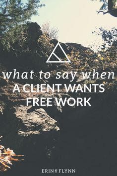 This short and simple script will help you craft an email of what to say when a client wants free work!