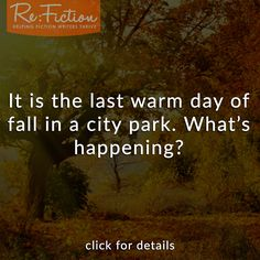 The Last Warm Fall Day in the Park