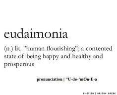 Eudaimonia.