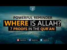 Where is Allah? | 7 Proofs in the Qur'an | Powerful Reminder - YouTube