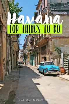 Havana, Cuba - Top things to do and Best Sight to Visit on a Short Stay