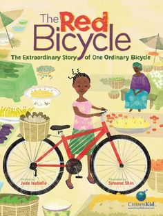 The Hardcover of the The Red Bicycle: The Extraordinary Story of One Ordinary Bicycle by Jude Isabella, Simone Shin Ambulance, Great Books, New Books, Character Education Lessons, Thing 1, Children's Literature, American Literature, Young Boys, Nonfiction