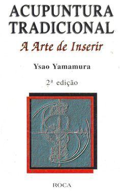 A arte de iserir 2ª ed. (ysao yamamura)