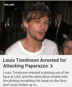 """Arrested for attacking paparazzo""? I think they mean: ""Louis arrested for trying to protect him and Eleanor! Louis was trying to protect Eleanor who got beat up by 2 girls, I'm going to chace down those girls I swear, he got arrested for no damn reason!"