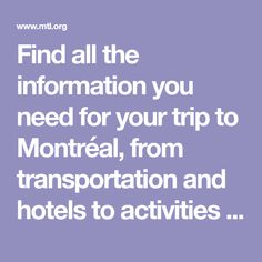 Find all the information you need for your trip to Montréal, from transportation and hotels to activities and restaurants. Montreal, Places To See, Transportation, Things To Do, Restaurants, Vacation, Activities, Hotels, Fun
