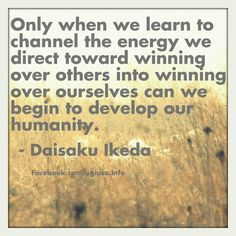 Learn to channel the energy. SGI Buddhism.