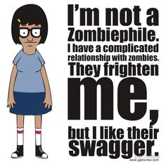 haha This Bob's Burgers/Tina Belcher quote used to hang in my cubicle at Ten Thousand Villages!