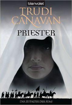 Priester (DAS ZEITALTER DER FÜNF, Band 1): Amazon.de: Trudi Canavan, Michaela Link: Bücher