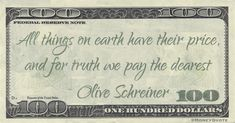 Olive Schreiner Money Quote saying Of all things we pay the most for, truth costs more. Money Quotes, Notes, Sayings, Random, Report Cards, Lyrics, Quotes About Money, Notebook, Casual