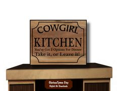 Typography Quote, Printable download, Kitchen Art, Kitchen Sign, Country Decor, digital download art, Cowgirl Kitchen, gift ideas, Wall art by GloriousTymes on Etsy