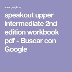 speakout upper intermediate 2nd edition workbook pdf - Buscar con Google