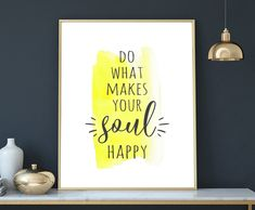 yellow gray decor bedroom wall art motivational quotes do what makes your soul happy teen room printable typography print inspirational sign by SweetSoulprintables on Etsy Grey Bedroom Decor, Teen Room Decor, Trendy Bedroom, Bedroom Yellow, Gray Decor, Bedroom Ideas, Bedroom Wall, Uni Bedroom, Yellow Wall Decor
