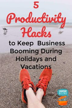 5 Insanely Easy and Profitable Productivity Hacks for Holidays and Vacations